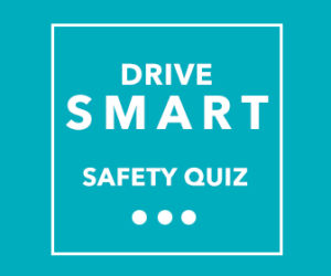 Drive Smart - Safety Quiz